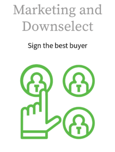 Marketing and Downselect